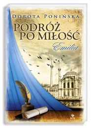 okładka Podróż po miłość. Tom 1. Emilia, Książka | Dorota Ponińska