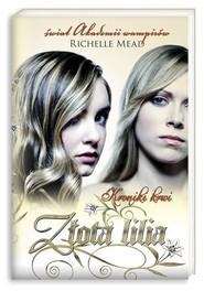 okładka Kroniki krwi 2. Złota lilia, Książka | Richelle Mead