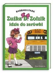 okładka Zuźka D. Zołzik idzie do zerówki, Książka   Park Barbara