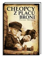 okładka Chłopcy z Placu Broni, Książka | Ferenc Molnar