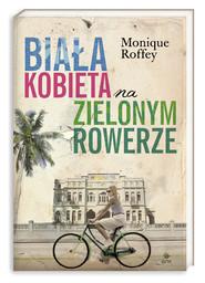 okładka Biała kobieta na zielonym rowerze, Książka   Roffey Monique