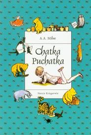 okładka Chatka Puchatka, Książka   Alan Alexander Milne