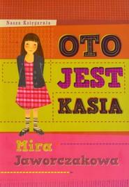 okładka Oto jest Kasia, Książka | Mira Jaworczakowa