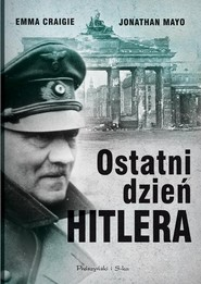 okładka Ostatni dzień Hitlera, Książka | Emma Craigie, Jonathan Mayo