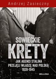 okładka Sowieckie krety. Wywiad ZSRR w Polskim Państwie Podziemnym, Książka | Andrzej Zasieczny