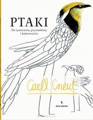 okładka Ptaki. Do rysowania, gryzmolenia i kolorowania, Książka | Cneut Carll