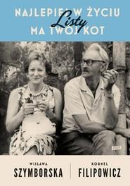 okładka Najlepiej w życiu ma twój kot. Listy, Książka | Wisława Szymborska, Filipowicz Kornel