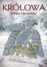 okładka Królowa, Książka | Elżbieta Cherezińska