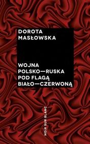 okładka Wojna polsko-ruska pod flagą biało-czerwoną, Książka | Dorota Masłowska