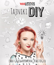 okładka Tajniki DIY z Red Lipstick Monster, Książka | Ewa Grzelakowska-Kostoglu