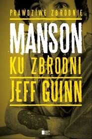 okładka Manson. Ku zbrodni, Książka | Guinn Jeff