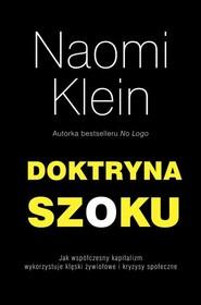okładka Doktryna szoku. Jak współczesny kapitalizm wykorzystuje klęski żywiołowe i kryzysy społeczne, Książka | Naomi Klein