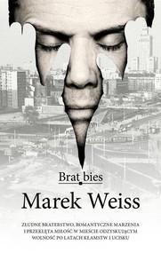 okładka Brat bies, Książka   Marek Weiss