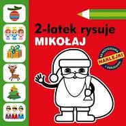 okładka 2-latek rysuje. Mikołaj, Książka   Anita Głowińska