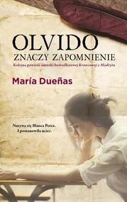 okładka Olvido znaczy zapomnienie, Książka | Maria Duenas