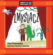 okładka Zmyślacz, Książka   Eliza Piotrowska