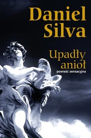 okładka Upadły anioł, Książka | Daniel Silva