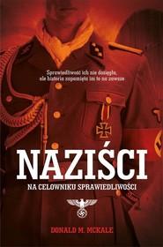 okładka Naziści. Na celowniku sprawiedliwości, Książka | McKale Donald