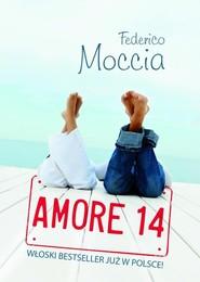 okładka Amore 14, Książka | Federico Moccia