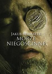 okładka Morze niegościnne, Książka | Jakub Szamałek