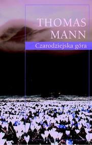okładka Czarodziejska góra, Książka   Thomas Mann