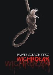 okładka Wichrołak, Książka | Paweł Szlachetko