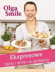 okładka Ekspresowe dania i drinki na spotkania, Książka | Smile Olga