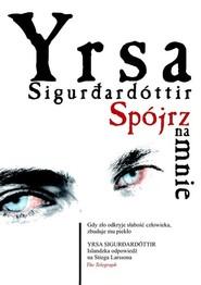 okładka Spójrz na mnie, Książka | Yrsa Sigurdardottir