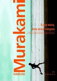 okładka O czym mówię, kiedy mówię o bieganiu, Książka | Haruki Murakami