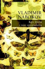 okładka Kęs życia i inne opowiadania Tom 2, Książka | Nabokov Vladimir