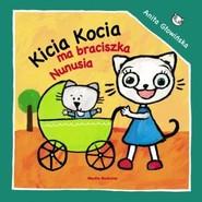 okładka Kicia Kocia ma braciszka Nunusia, Książka   Anita Głowińska