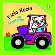okładka Kicia Kocia na traktorze, Książka   Anita Głowińska