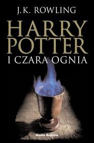okładka Harry Potter 4. Harry Potter i Czara Ognia, Książka   J.K. Rowling