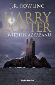 okładka Harry Potter 3 Harry Potter i więzień Azkabanu, Książka   Rowling J.K