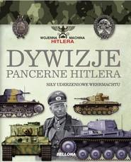 okładka Dywizje pancerne Hitlera. Siły uderzeniowe Wehrmachtu, Książka | Carlos Caballero Jurado