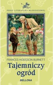 okładka Tajemniczy ogród, Książka | Frances Hodgson Burnett