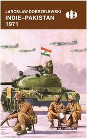 okładka Indie - Pakistan 1971, Książka   Dobrzelewski Jarosław