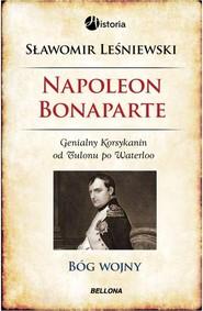 okładka Napoleon Bonaparte. Bóg wojny, Książka   Sławomir Leśniewski