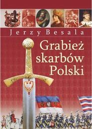 okładka Grabież polskich skarbów, Książka   Jerzy Besala