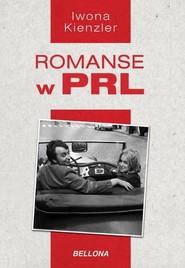okładka Romanse w PRL, Książka   Iwona Kienzler