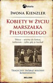 okładka Kobiety w życiu Marszałka Piłsudskiego, Książka   Iwona Kienzler