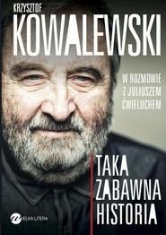 okładka Taka zabawna historia, Książka | Juliusz  Ćwieluch, Krzysztof  Kowalewski
