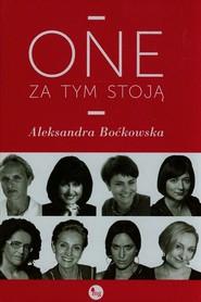 okładka One za tym stoją, Książka | Aleksandra Boćkowska