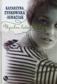 okładka Upalne lato Kaliny, Książka | Katarzyna Zyskowska-Ignaciak