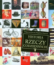 okładka Historia rzeczy codziennych, Książka | Małgorzata Jańczak, Magdalena Kasprzak