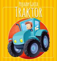 okładka Pojazdy Gucia. Traktor, Książka | Urszula Kozłowska