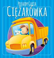 okładka Pojazdy Gucia. Ciężarówka, Książka | Urszula Kozłowska