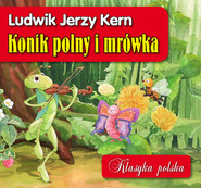 okładka Konik polny i mrówka. Klasyka polska, Książka   Ludwik Jerzy Kern