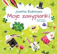 okładka Moje zasypianki, Książka | Kulmowa Joanna