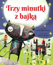 okładka Trzy minutki z bajką, Książka | Sarna Katarzyna